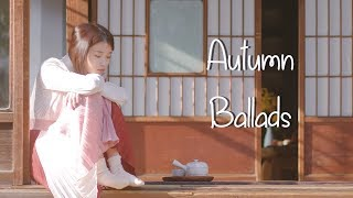 Korean ballads to listen in fall 🍂 가을에 발라드