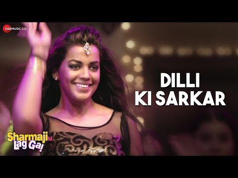 Dilli Ki Sarkar Video Song - Sharmaji Ki Lag Gai
