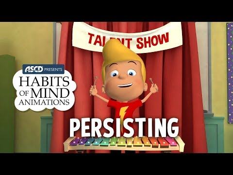 ASCD presents Habits of Mind Animations: Persisting