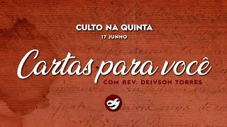 CARTAS PARA VOCÊ (Parte 4) 24.06.21 | Rev. Deivson Torres