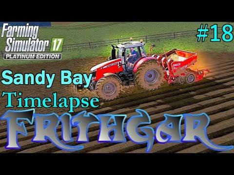 FS17 Timelapse, Sandy Bay #18: Evening Planting!