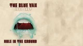 Watch Blue Van Hole In The Ground video