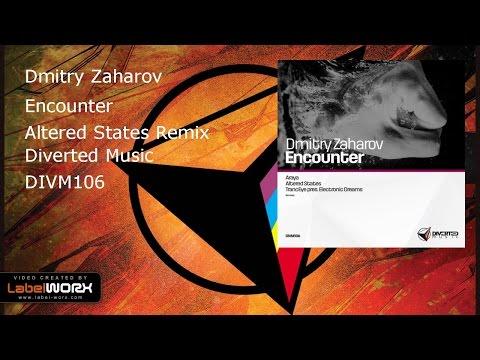 Dmitry Zaharov - Encounter (Altered States Remix)