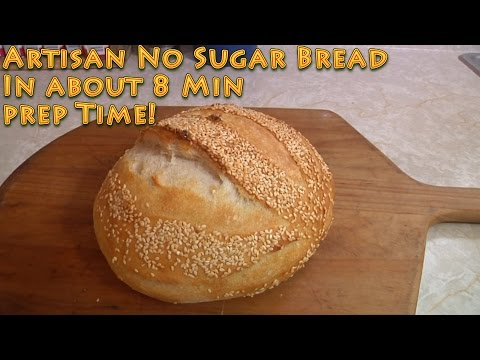 Artisan No Sugar Bread in 8 minutes prep time