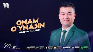 Begzod Ismoilov - Onam o'ynasin (audio 2020)