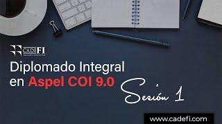 Cadefi - Diplomado Integral en ASPEL NOI 9.0 Sesión 1 - 20 Agosto 2020
