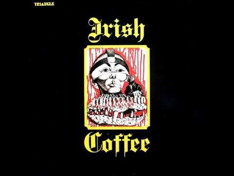 Irish Coffee - Irish Coffee  1972  (full album)