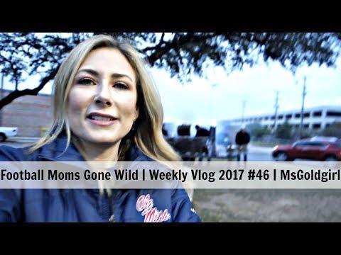 Football Moms Gone Wild | Weekly Vlog 2017 #46 | MsGoldgirl