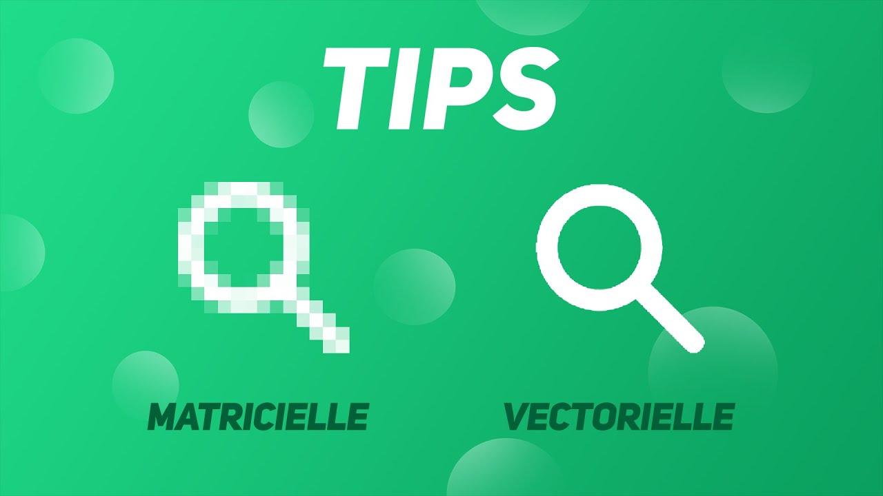 Tips Quelle Est La Difference Entre Une Image Vectorielle Et Une Image Matricielle Youtube