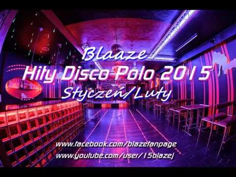 Blaaze - Hity Disco Polo 2015 STYCZEŃ/LUTY
