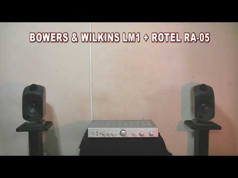 Bowers & wilkins LM1+ Rotel RA 05