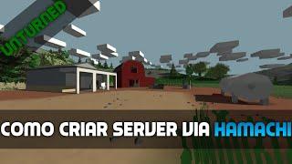 Tutorial - Como criar um server no Unturned via Hamachi (Todas Versões)
