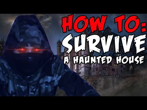 How to survive a haunted house - The TOP 10 things you need!