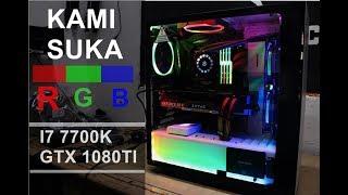 KAMI SUKA RGB | I7 7700K FT GTX 1080TI | RAKIT PC | PC BUILD