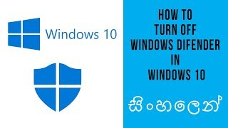 How to Disable or Enable Windows Defender in Windows 10 | Sinhala