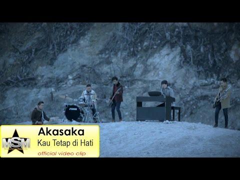 AKASAKA - Kau Tetap Di Hati  ( Official Video Clip )