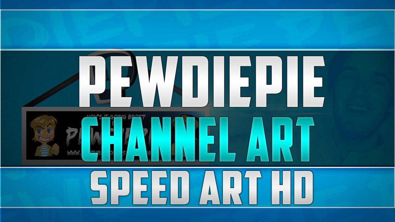 PewDiePie Hd: 2015: @PewDiePie Channel Art Speed Art HD