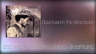 Bob marley and the wailers dreamland (mp3+Download)