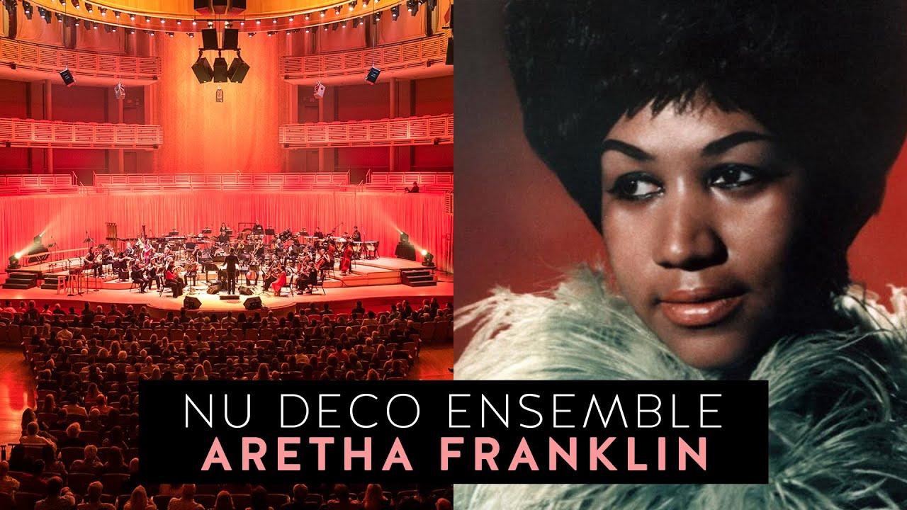 Nu Deco Ensemble - Aretha Franklin Suite