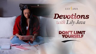 Don't Limit Yourself! || Devotions with Lily Java