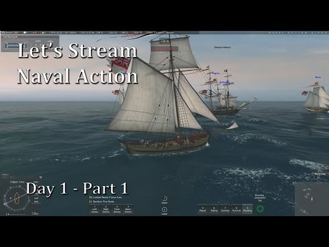 Let's Stream Naval Action (Let's Play | Gameplay): Day 1 - P