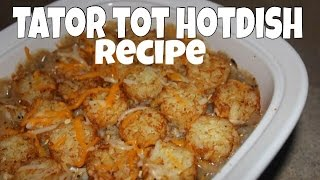 Tator Tot Hot Dish Recipe