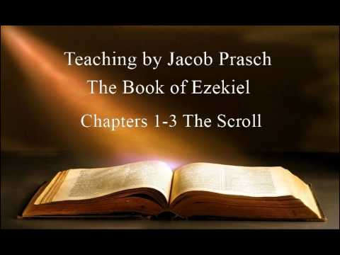 Jacob Prasch The Book of Ezekiel; The Scroll (Chapters 1-3) - Andrew R