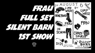 Frau @ The Silent Barn (Full set) 1st show