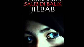 [Ost Salib di Balik Jilbab] Aku Dan Jilbabku - Tifany feat Alfian (Full Version)