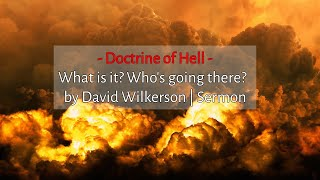 David Wilkerson - Hell - What is it? Who's going there? [Must Hear]