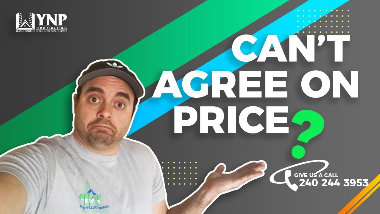 What If We Can't Agree on Price | YNP Home Solutions | Local Cash Buyer | Tri State Area MD, WV, PA