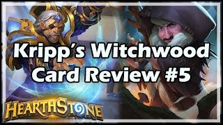 [Hearthstone] Kripp's Witchwood Card Review #5