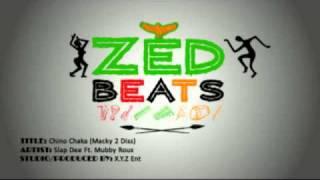 Chino Chaka (Macky 2 Diss) - Slap Dee Ft. Mubby Roux