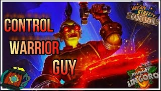 Hearthstone: Deck Tech I Know a Control Warrior Guy Mean Streets of Gadgetzan/Journey to Un