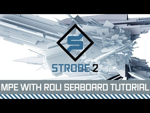 FXpansion Strobe2 Tutorial - Multidimensional Polyphonic Expression (MPE) with Roli Seaboard Rise