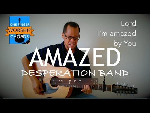 AMAZED - Desperation Band | Acoustic Cover #2 | One Finger Worship Chords