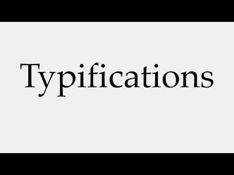 How to Pronounce Typifications