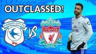 OUTCLASSED!!   Cardiff City vs Liverpool Vlog