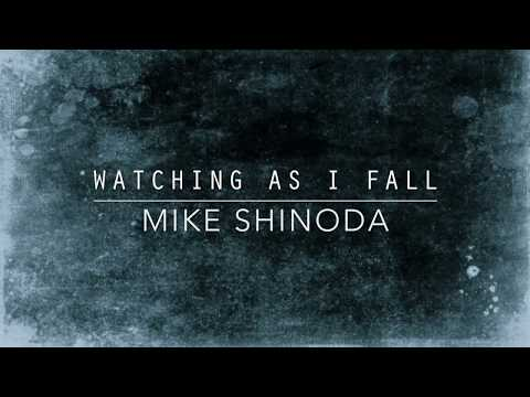 Watching As I Fall Lyric   Mike Shinoda