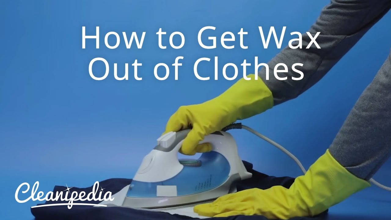 How To Get Wax Out Of Clothes Youtube