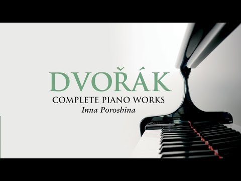 Dvorák: Complete Piano Works (Full Album)