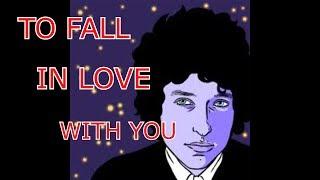 BOB DYLAN - To Fall In Love With You {Para Enamorarme De Ti} - [ESPAÑOL - ENGLISH]