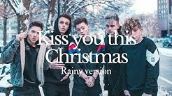 Kiss You This Christmas // Rainy Version