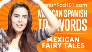 Learn the Top 10 Mexican Spanish Fairy Tale Words