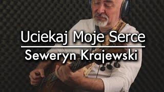 Seweryn Krajewski - Uciekaj Moje Serce - Igor Presnyakov - fingerstyle guitar cover