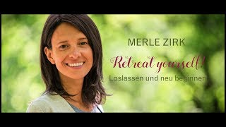 Merle Zirk - Retreat yourself