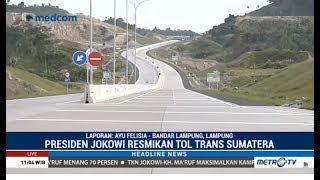 Jokowi Resmikan Tol Terpanjang RI: Tol Trans Sumatera Ruas Bakauheni-Terbanggi Besar 141 KM