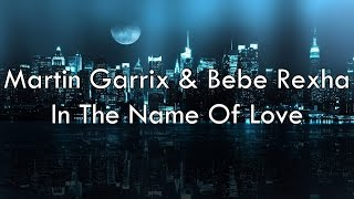 Martin Garrix & Bebe Rexha In The Name Of Love Lyrics