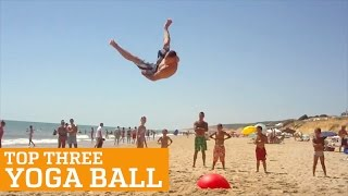 TOP THREE YOGA BALL | PEOPLE ARE AWESOME