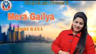 Super Hit Garhwali Song 2019 Mera Gailiya मेरा गैलिया  Nidhi Rana   Sanjay Rana   Label Viraj Music